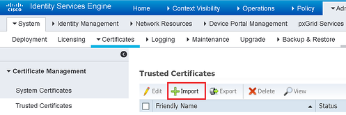ISE Trusted Certificates Import